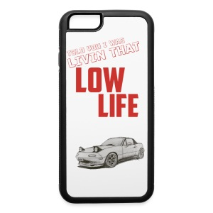 Low Life Case - iPhone 6/6s Rubber Case