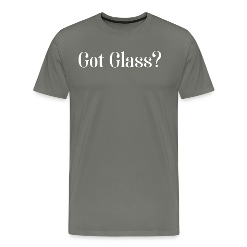 Got Glass? - Men's Premium T-Shirt