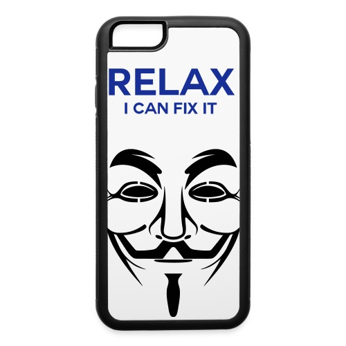 Relax I Can Fix It! - iPhone 6/6s Rubber Case