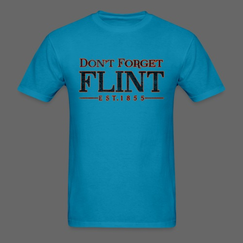 Don't Forget Flint - Men's T-Shirt