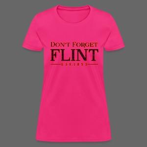 Don't Forget Flint - Women's T-Shirt