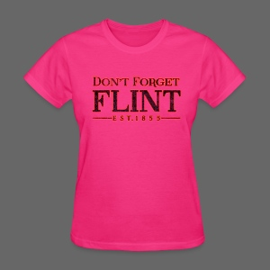 Don't Forget Flint - Women's T-Shirt