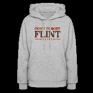 Hoodies ~ Women's Hoodie ~ Don't Forget Flint