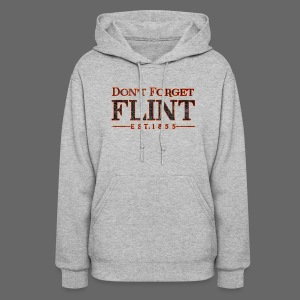 Don't Forget Flint - Women's Hoodie
