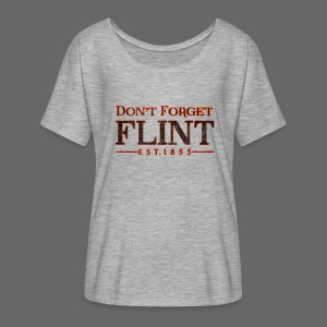 Don't Forget Flint - Women's Flowy T-Shirt