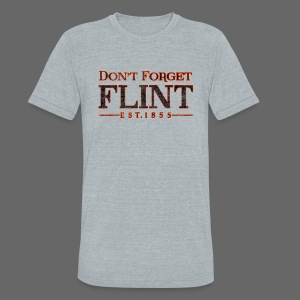 Don't Forget Flint - Unisex Tri-Blend T-Shirt by American Apparel