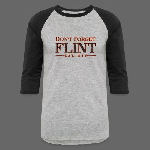 Don't Forget Flint - Baseball T-Shirt