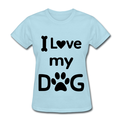 I Love my Dog Tee - Women's - Women's T-Shirt