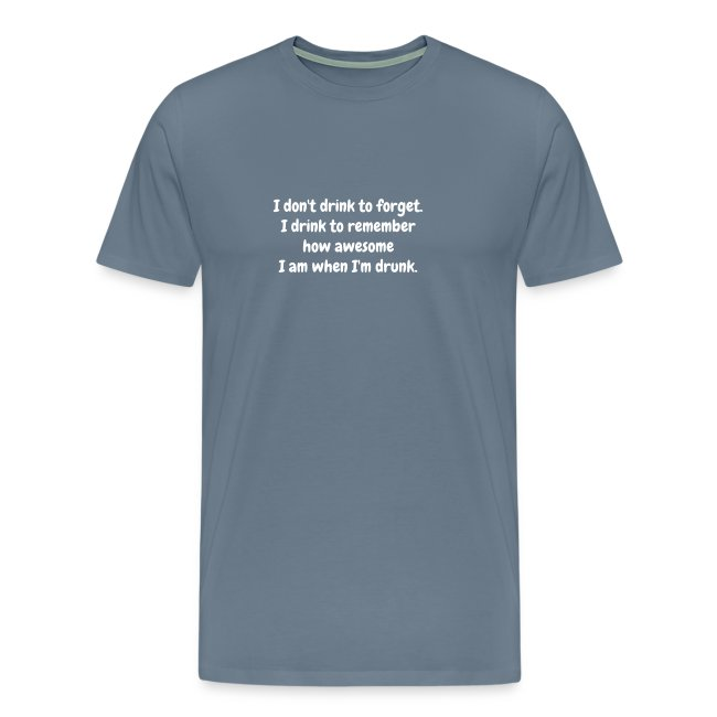 Drink To Forget - Men's T