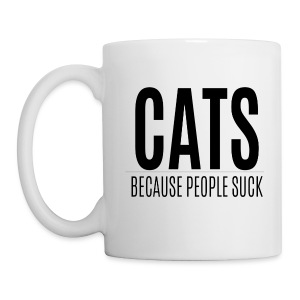 Cats because people suck (feeds 8 shelter cats) - Coffee/Tea Mug