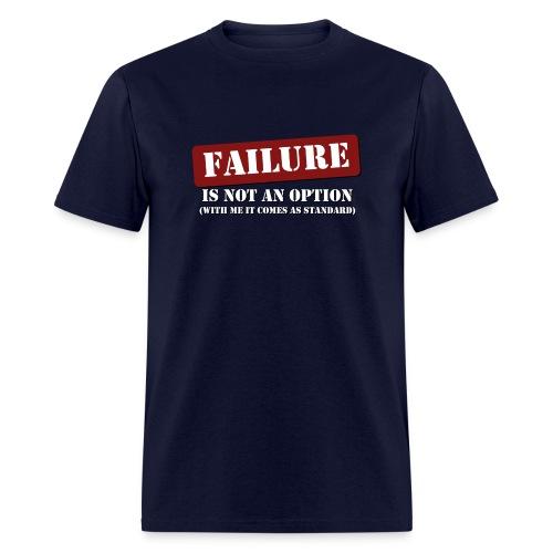 Failure Is Not An Option - Men's Premium T - Men's T-Shirt