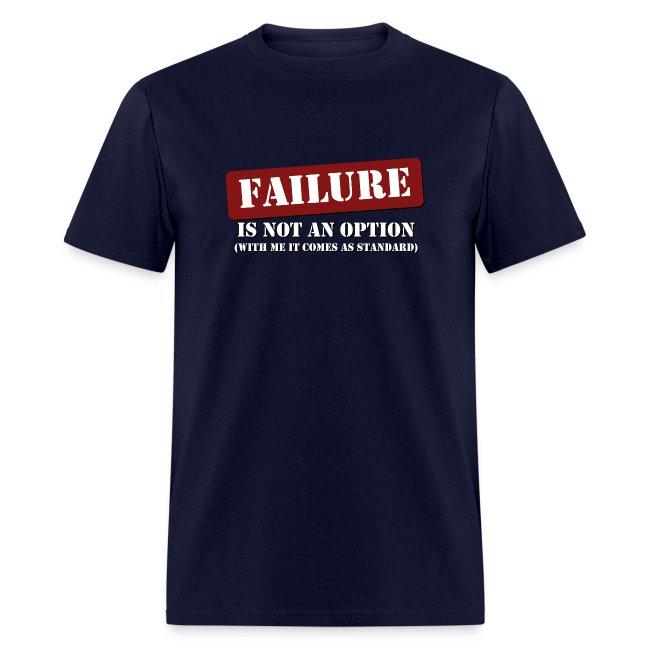 Failure Is Not An Option - Men's Premium T