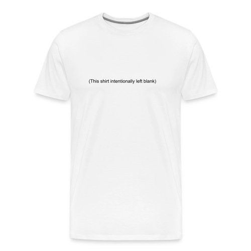 Intentionally Blank - Men's Premium T-Shirt