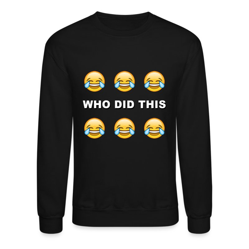 WHO DID THIS - Crewneck Sweatshirt