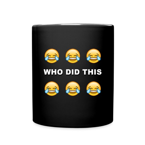 WHO DID THIS - Full Color Mug