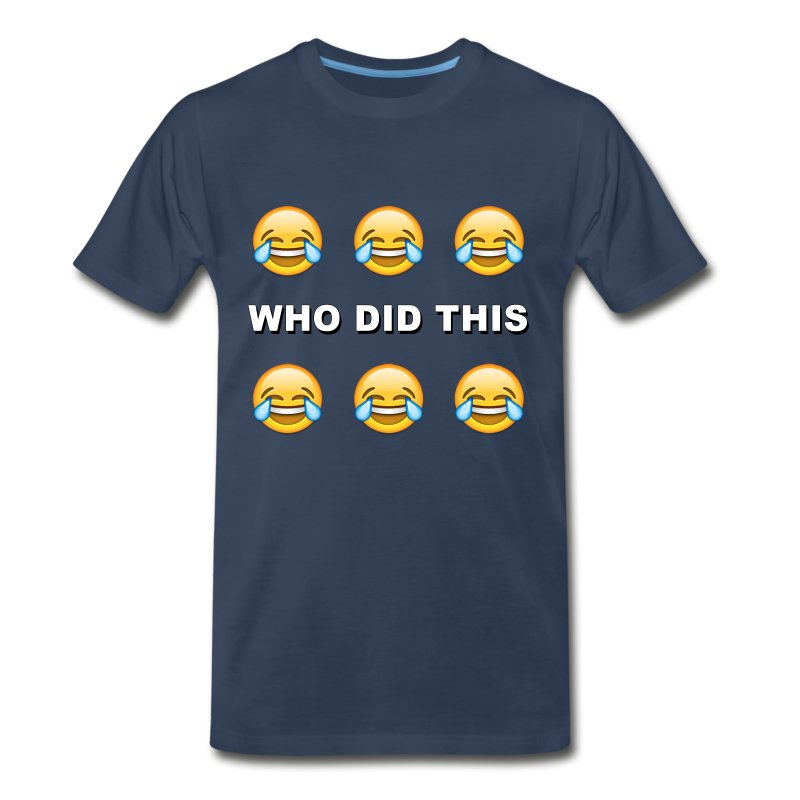 WHO DID THIS - Men's Premium T-Shirt
