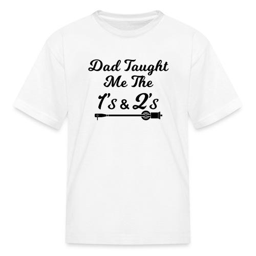 Dad Kids 1's & 2's - Kids' T-Shirt