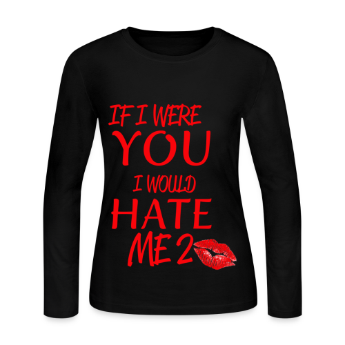 NEW DESIGN: IF I WERE YOU I WOULD HATE ME 2 - Women's Long Sleeve Jersey T-Shirt
