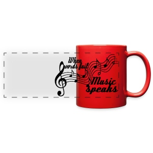 When words fail music speaks - Full Color Panoramic Mug