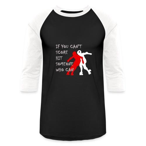 Hit Someone Roller DerbyBaseball Ringer T - Baseball T-Shirt