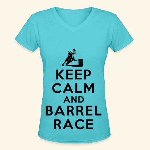 Barrel Racer: Keep Calm & Barrel Race - Women's V-Neck T-Shirt