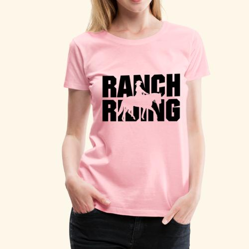 Ranch Riding - Women's Premium T-Shirt