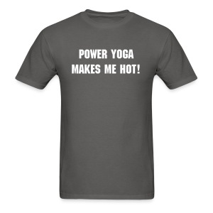 Power Yoga Makes Me Hot! Men's T-Shirt - Men's T-Shirt