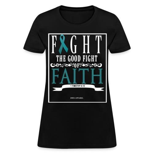 FIGHT THE GOOD FIGHT Women's Tee - Women's T-Shirt