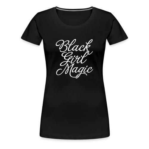 Black Girl Magic - SS - Women's Premium T-Shirt