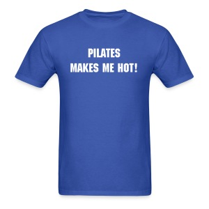 Pilates Makes Me Hot! Men's T-Shirt - Men's T-Shirt