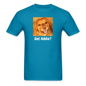 Got Addie? Men's T-Shirt - Men's T-Shirt