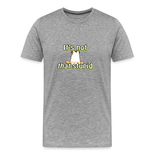 Stupid Dress! - Men's - Men's Premium T-Shirt