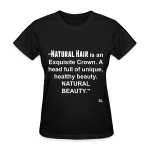 Empowering Natural Hair Beauty Quotes T-shirt by Stephanie Lahart  - Women's T-Shirt