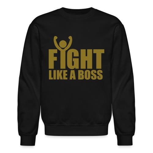 Gold Fight Like A Boss- Sweater- Back Says- Ididn't hear no bell! - Crewneck Sweatshirt