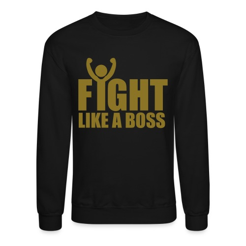 Gold Fight Like A Boss- Sweater- Back Says- Ididn't hear no bell! - Crewneck Sweatshirt