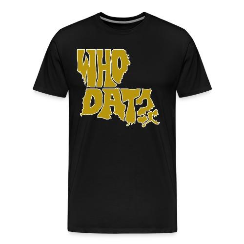WHO DAT? Men's Premium T-Shirt - Men's Premium T-Shirt