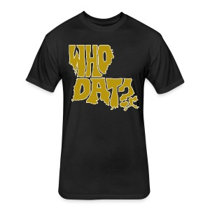 WHO DAT? Fitted T-Shirt - Fitted Cotton/Poly T-Shirt by Next Level