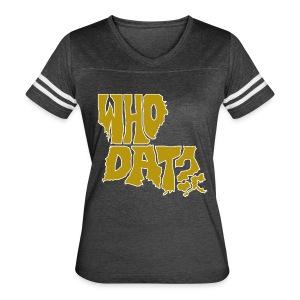 WHO DAT? Women's Vintage Sport T-Shirt - Women's Vintage Sport T-Shirt