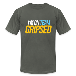 I'm On Team Gripsed - Men's T-Shirt by American Apparel