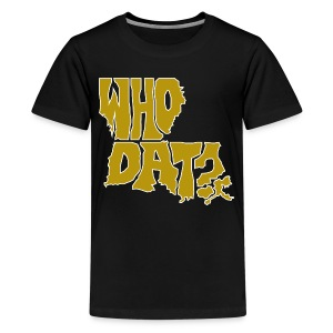 WHO DAT?Kids' Premium T-Shirt Black - Kids' Premium T-Shirt