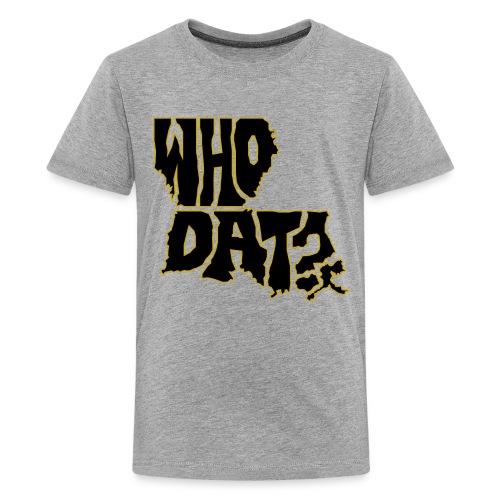 WHO DAT?Kids' Premium T-Shirt Grey - Kids' Premium T-Shirt