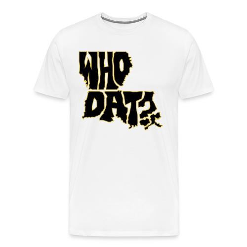 WHO DAT? Men's Premium T-Shirt White - Men's Premium T-Shirt