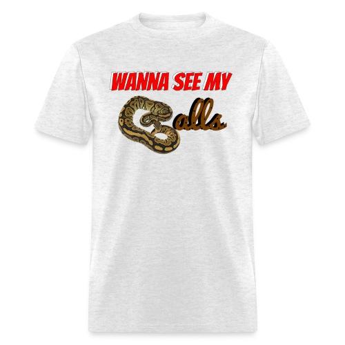 Wanna See My Balls? - Men's T-Shirt