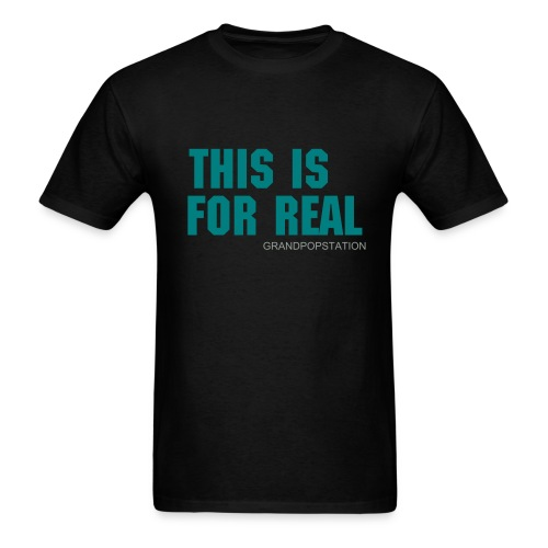 This is For Real - Men's T-Shirt