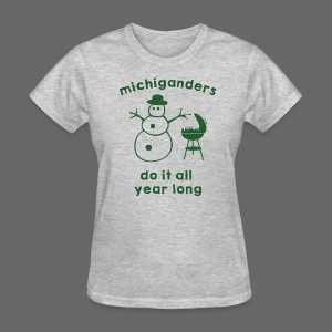 Michiganders do it all year long - Women's T-Shirt