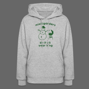 Michiganders do it all year long - Women's Hoodie