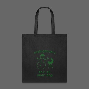 Michiganders do it all year long - Tote Bag
