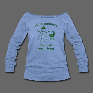 Michiganders do it all year long - Women's Wideneck Sweatshirt