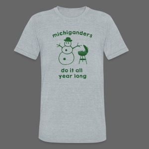 Michiganders do it all year long - Unisex Tri-Blend T-Shirt by American Apparel