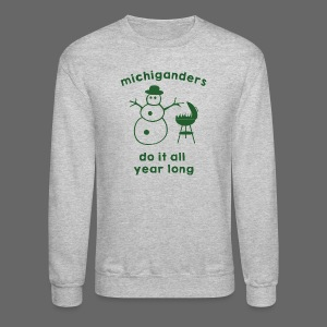 Michiganders do it all year long - Crewneck Sweatshirt